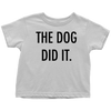 The Dog Did It Toddler Tee-White-Woofingtons