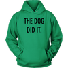 The Dog Did It Unisex Hoodie-Kelly Green-Woofingtons