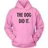 The Dog Did It Unisex Hoodie-Pink-Woofingtons