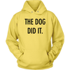 The Dog Did It Unisex Hoodie-Yellow-Woofingtons