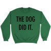 The Dog Did It Unisex Sweatshirt-Irish Green-Woofingtons
