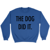 The Dog Did It Unisex Sweatshirt-Royal-Woofingtons