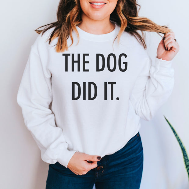 The Dog Did It Unisex Sweatshirt White Woofingtons