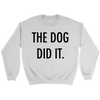 The Dog Did It Unisex Sweatshirt-White-Woofingtons