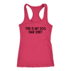 This Is My Dog Hair Shirt Tank Top Next Level Racerback Tank Woofingtons