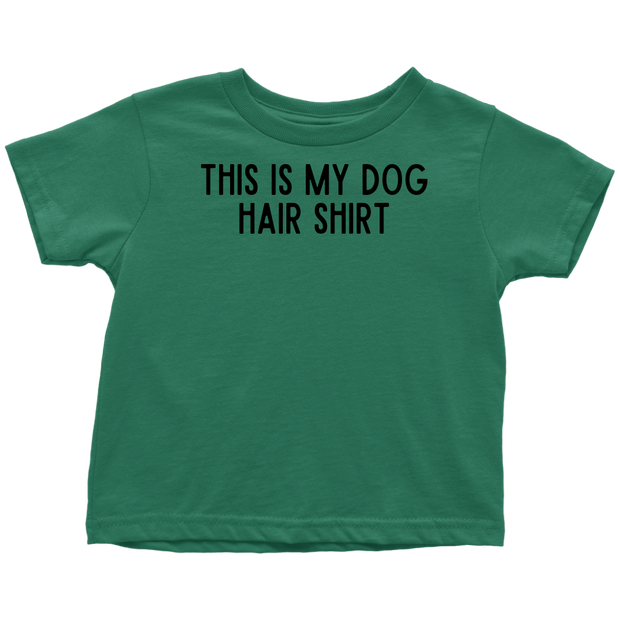 This Is My Dog Hair Shirt Toddler Tee Toddler T-Shirt Woofingtons