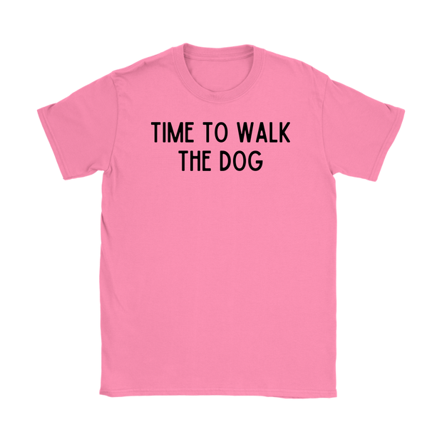 Time To Walk The Dog Womens Tee Gildan Womens T-Shirt Woofingtons