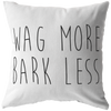 Wag More Bark Less Throw Pillow-Stuffed & Sewn-Woofingtons