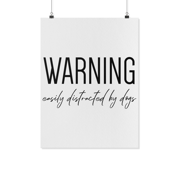 Warning: Easily Distracted By Dogs Art Poster-dog-lover-gift