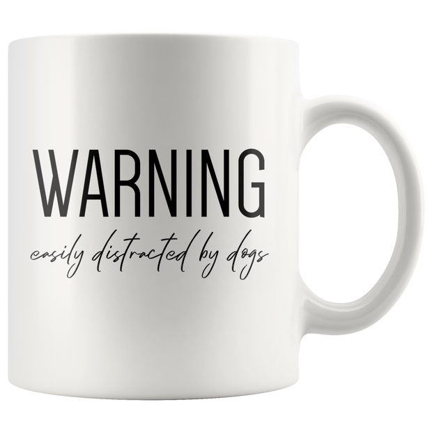 Warning Easily Distracted By Dogs Mug-dog-lover-gift