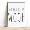 You Had Me At Woof Art Poster-dog-lover-gift