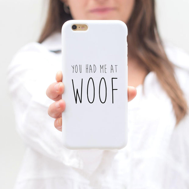You Had Me At Woof iPhone Case iPhone 6 6S Woofingtons