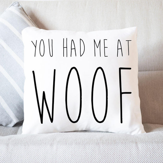 You Had Me At Woof Throw Pillow Stuffed & Sewn Woofingtons