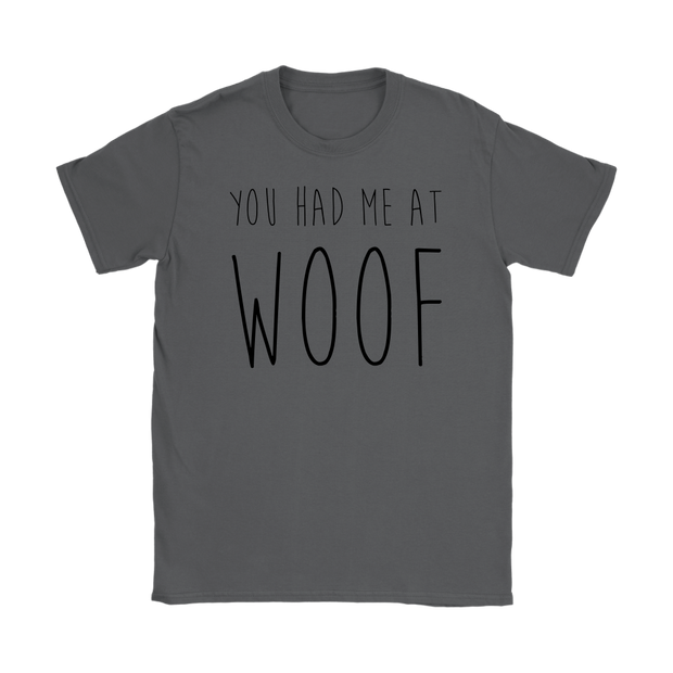 You Had Me At Woof Womens Tee-Gildan Womens T-Shirt-Woofingtons