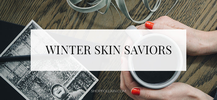 Follain Winter Skin Saviors Part One