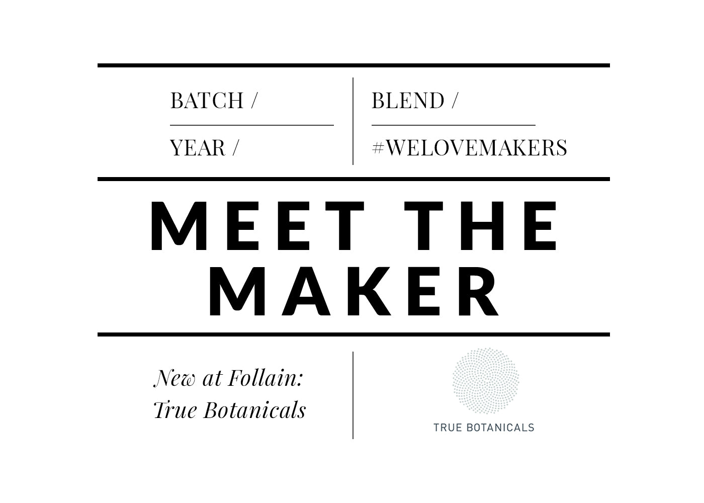 Meet the Maker: True Botanicals at Follain
