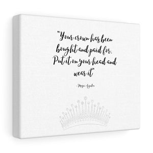 Your Crown Has Been Bought And Paid For Canvas Wrap Princess Queen Wall Art