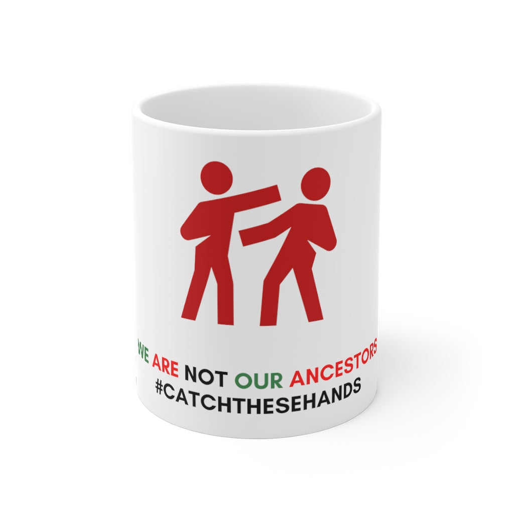 Catch these hands mug 11oz