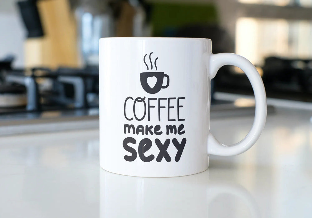 Coffee make me sexy mug Fuel