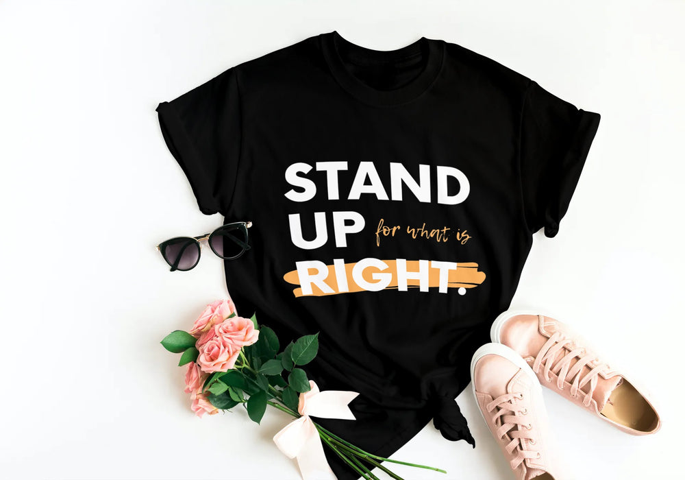 Stand Up for what is Right T-Shirt