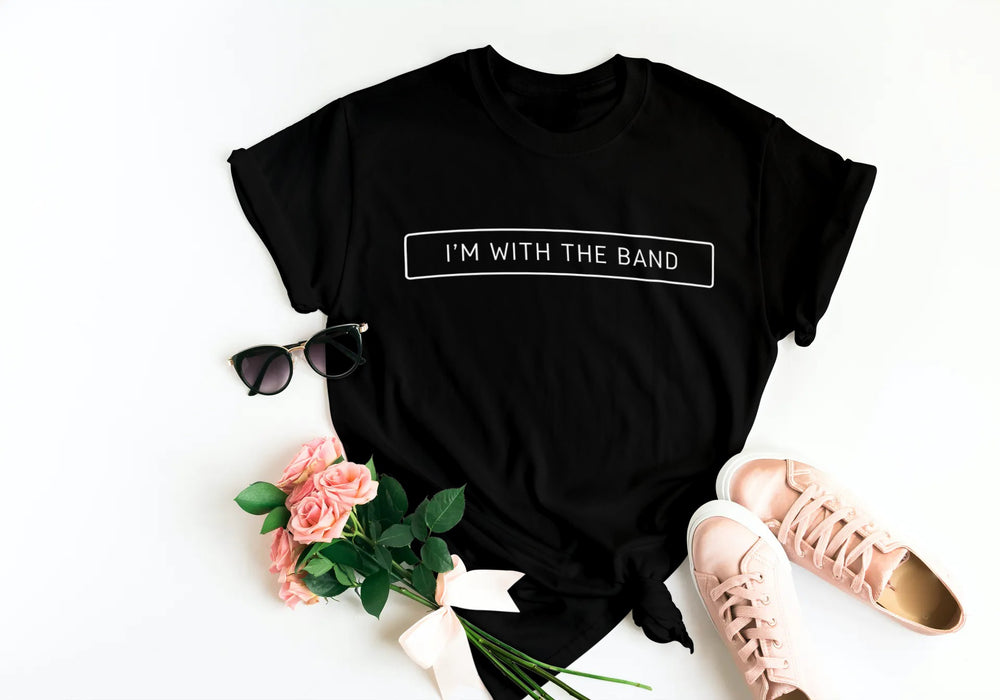Im with the Band T-Shirt