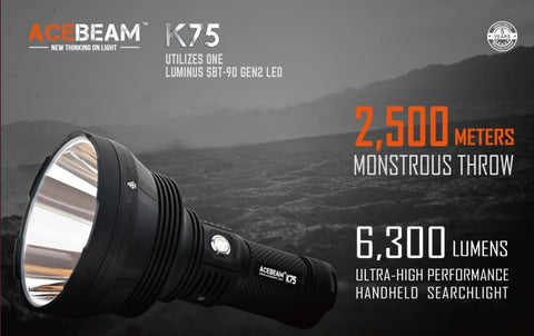 Acebeam K75 Ultra High Performance Hand Held Search Light that utilizes one Luminous SBT 90 Gen 2 LED with a montrous throw of 2500 meters at 6300 lumens.