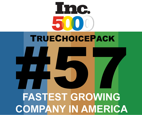 TrueChoicePack named #57 on Inc. Magazine's Inc. 5000 List!