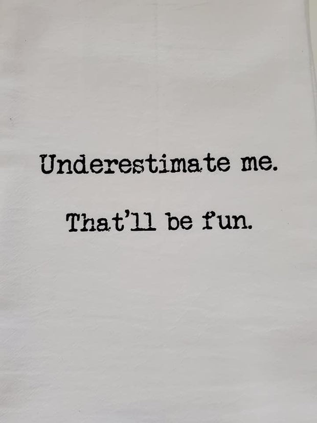 """Underestimate me That'll Be Fun"" Hand Towel"