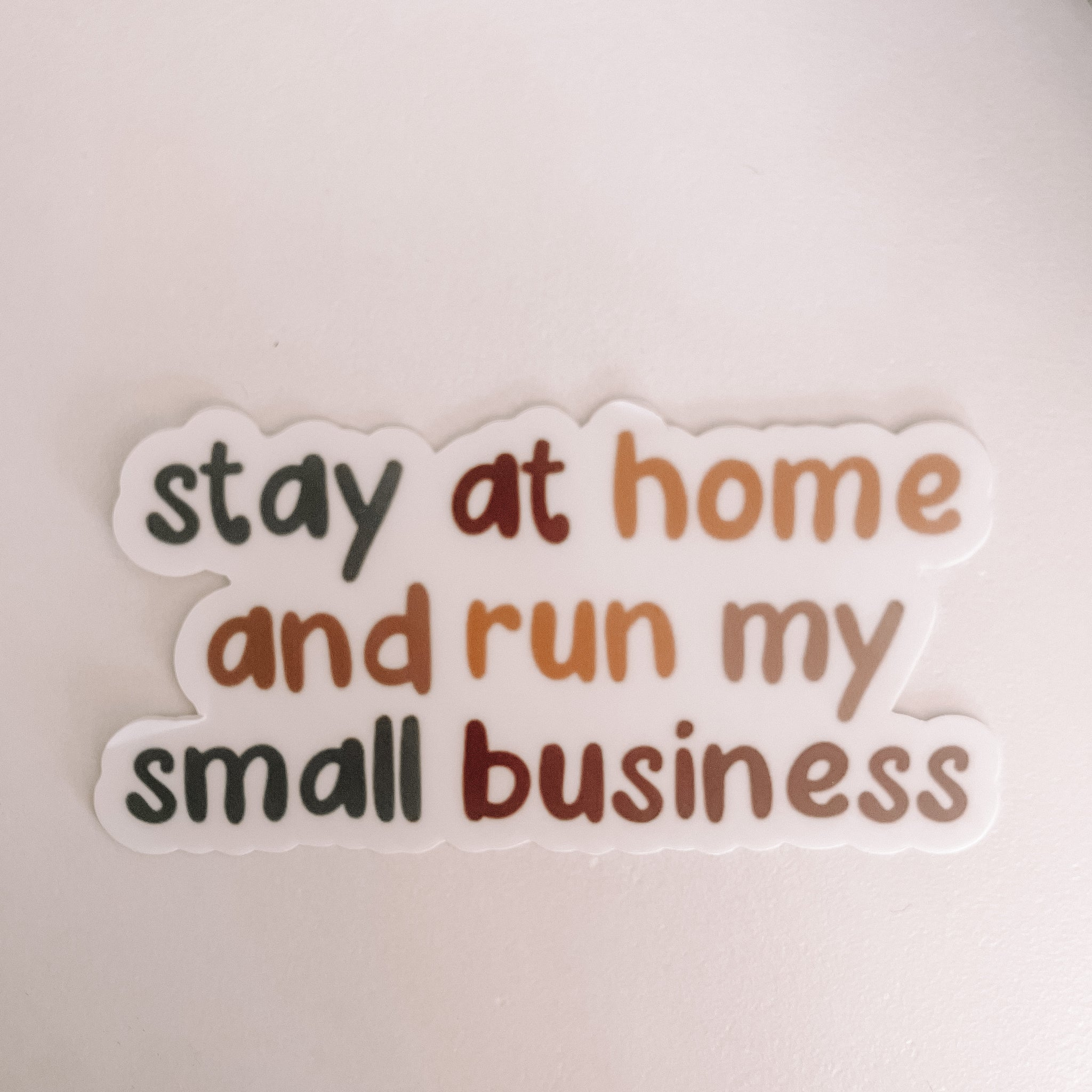 Stay at home and run my small business sticker