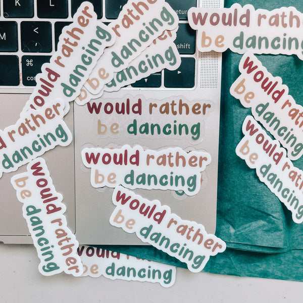 CLEAR Would Rather Be Dancing Sticker