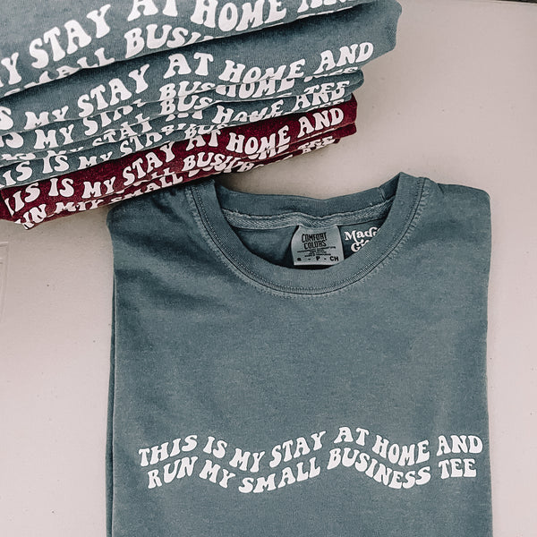 Blue This is my Stay at Home and Run My Small Business Tee