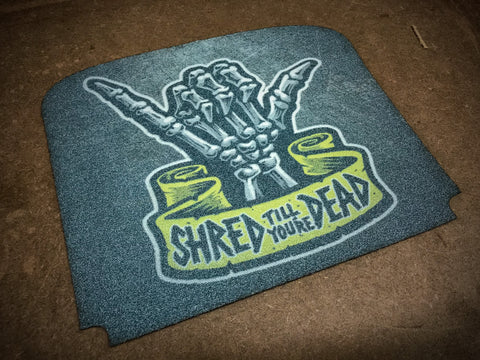 Shred Till You're Dead Grip