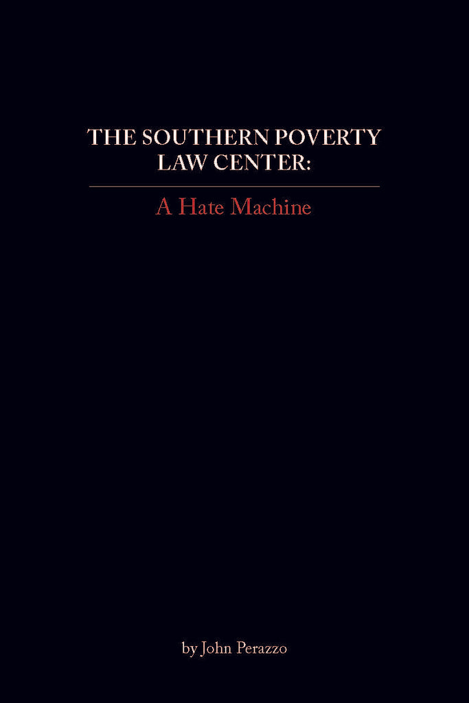 The Southern Poverty Law Center: A Hate Machine