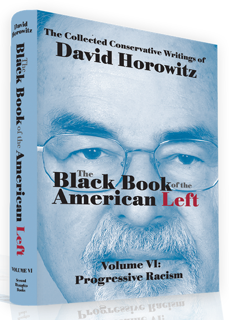 The Black Book of the American Left Volume VI: Progressive Racism