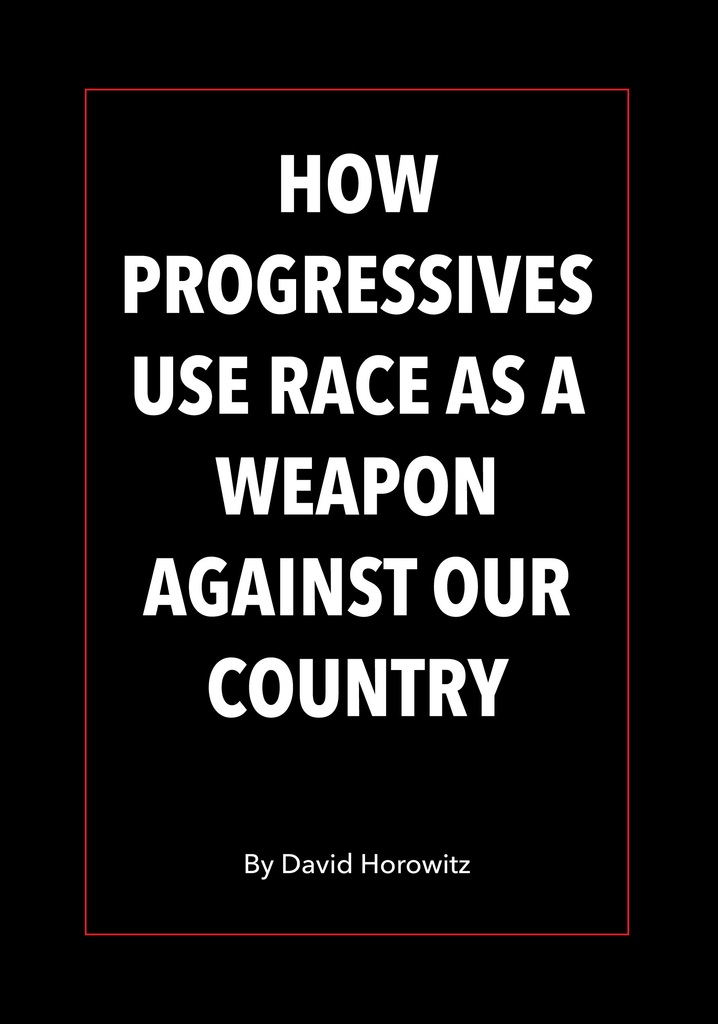 How Progressives Use Race as a Weapon Against Our Country