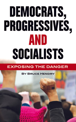 Democrats, Progressives and Socialists: Exposing the Danger