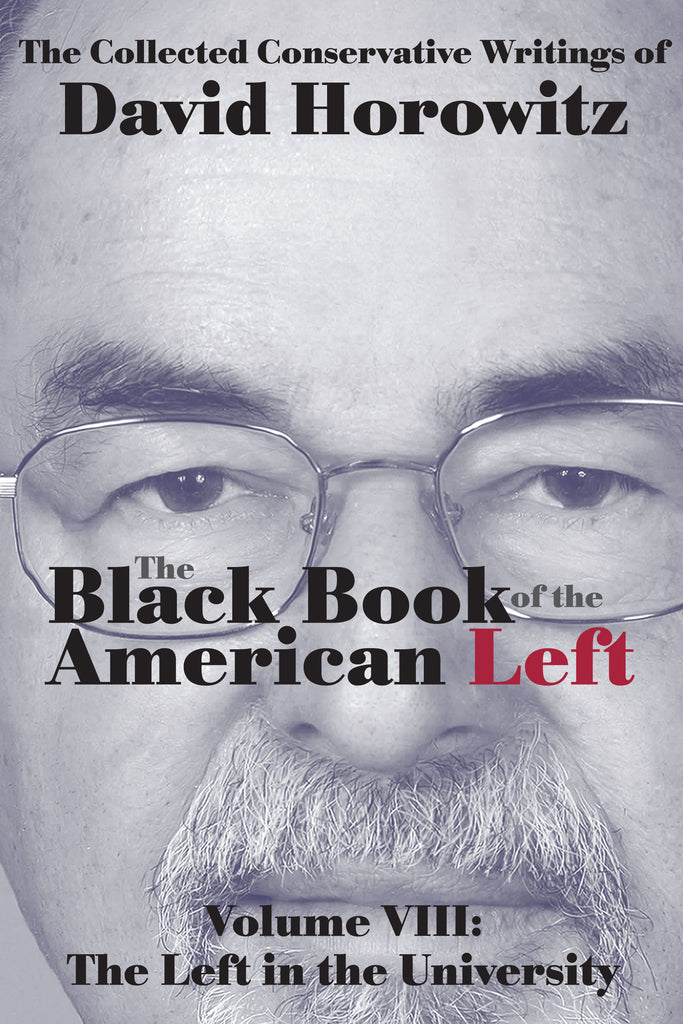The Black Book of the American Left Volume VIII: The Left in the University