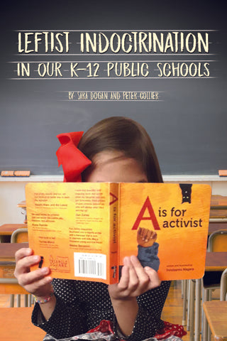 Leftist Indoctrination In Our K-12 Schools