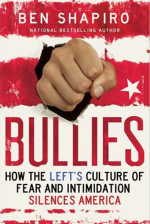 Bullies: How The Left's Culture of Fear and Intimidation Silences America