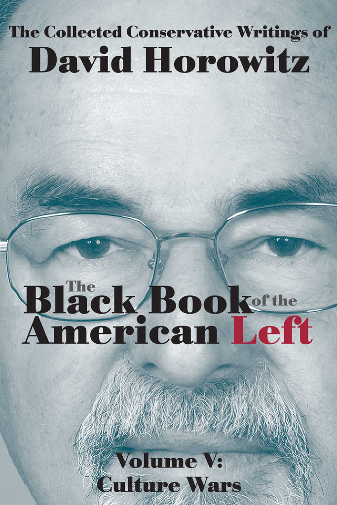 The Black Book of the American Left Volume V: Culture Wars