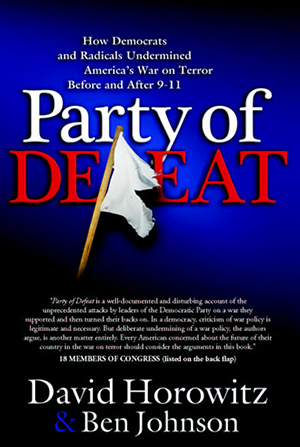 Party of Defeat: How Democrats and Radicals Undermined America's War on Terror Before and After 9-11 (with Ben Johnson)