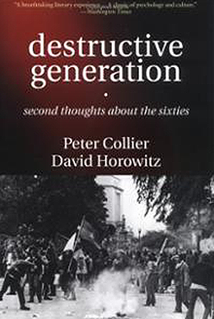 Destructive Generation: Second Thoughts about the Sixties (with Peter Collier)