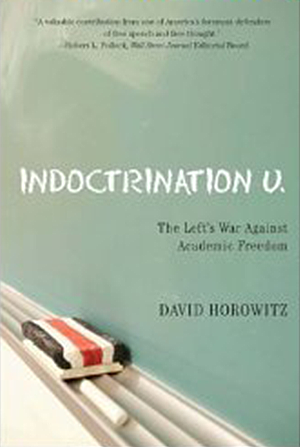 Indoctrination U. The Left's War Against Academic Freedom