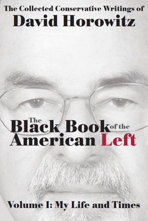 The Black Book of the American Left, Volume I: My Life And Times