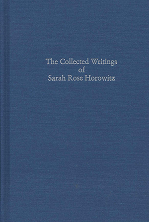 The Collected Writings of Sarah Rose Horowitz