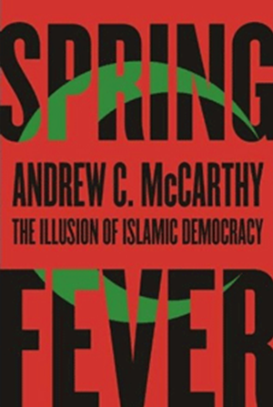 Spring Fever: The Illusions of Islamic Democracy