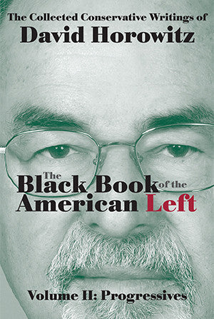 The Black Book of the American Left, Volume II: Progressives