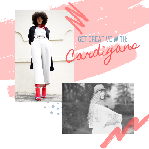 Cardigans, get creative and complete your look