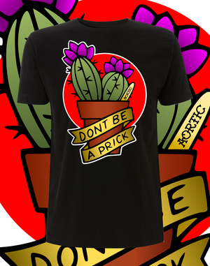 DONT BE A PRICK T SHIRT
