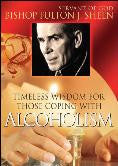 Alcoholism: Timeless Wisdom for Those Coping With Alcoholism